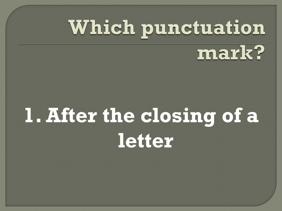 1. After the closing of a letter