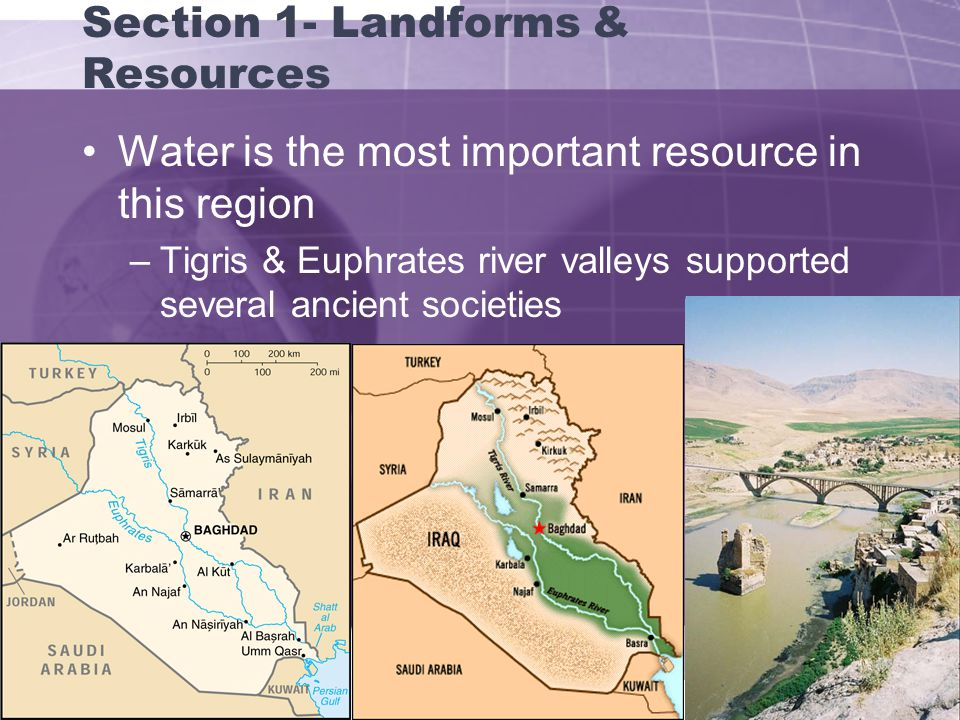 Section 1- Landforms & Resources Arabian Peninsula- very dry, sandy, & windy –Wadis- riverbeds that remain dry except for the rainy season.