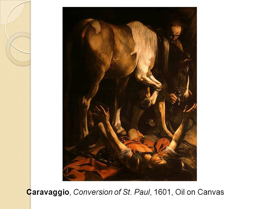 Caravaggio, Conversion of St. Paul, 1601, Oil on Canvas