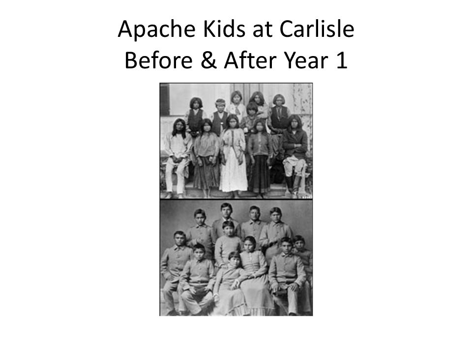 Apache Kids at Carlisle Before & After Year 1