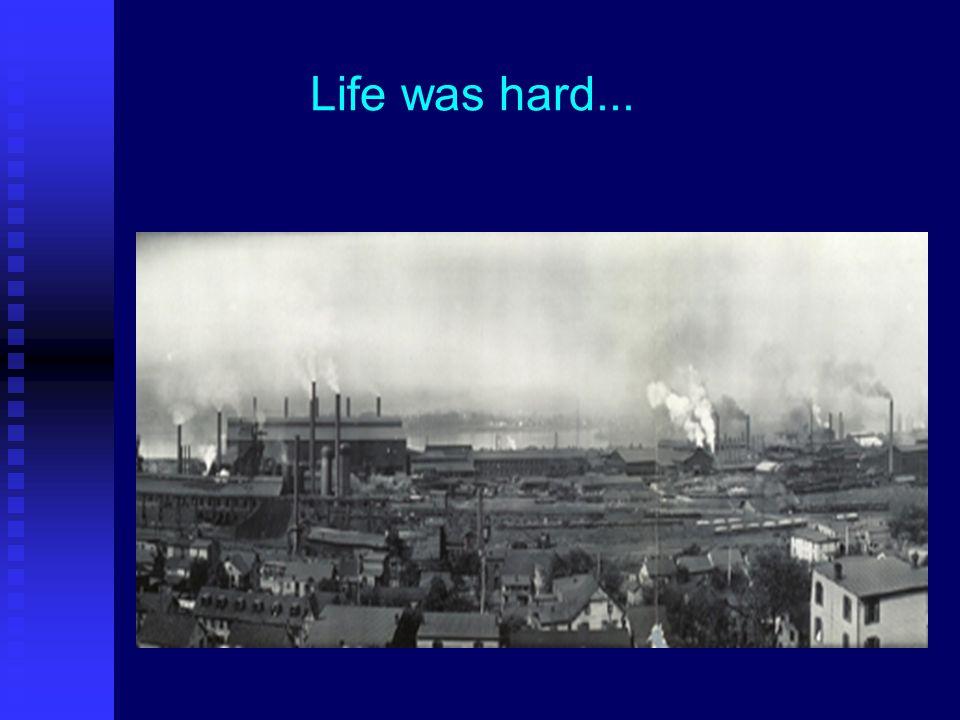 Life was hard...