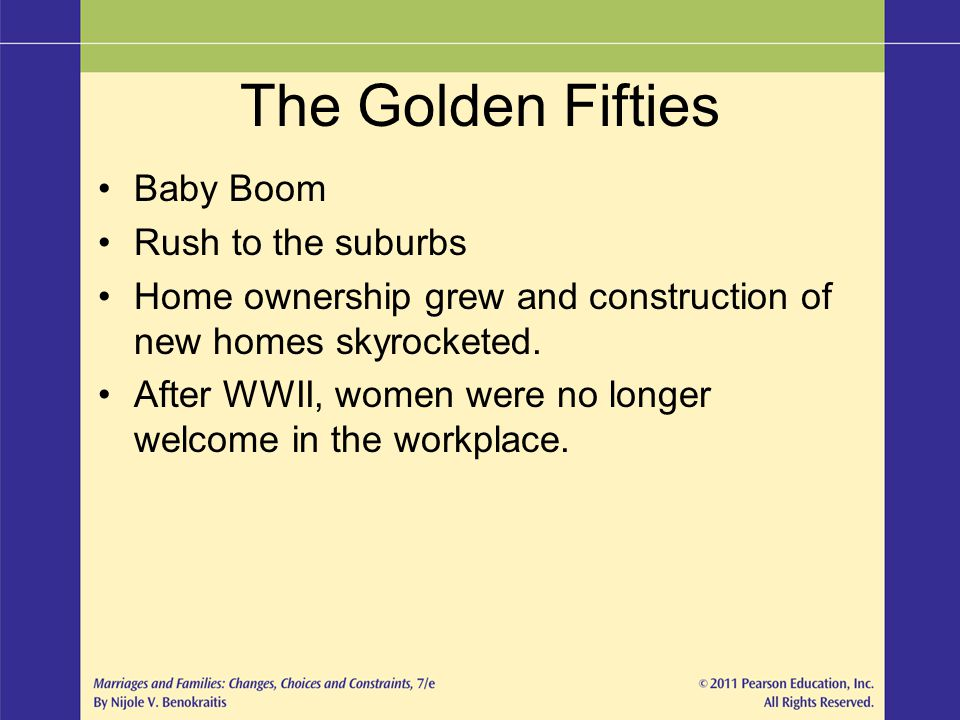 The Golden Fifties Baby Boom Rush to the suburbs Home ownership grew and construction of new homes skyrocketed. After WWII, women were no longer welco