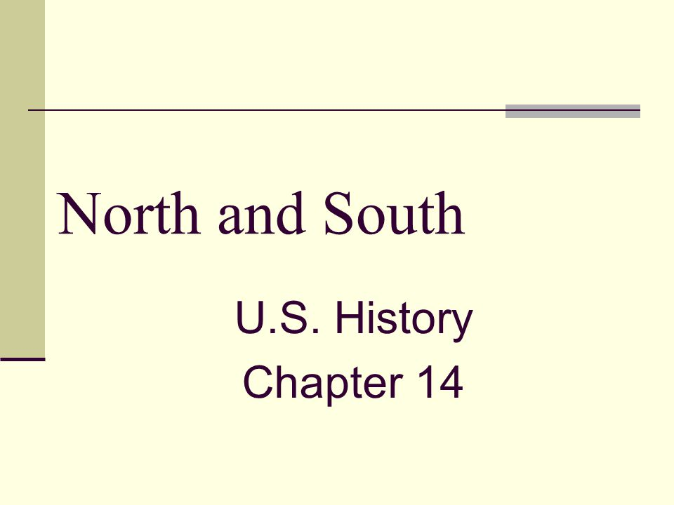 North and South U.S. History Chapter 14