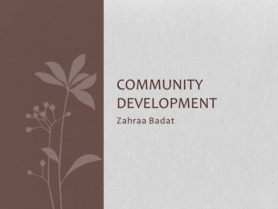 Zahraa Badat COMMUNITY DEVELOPMENT