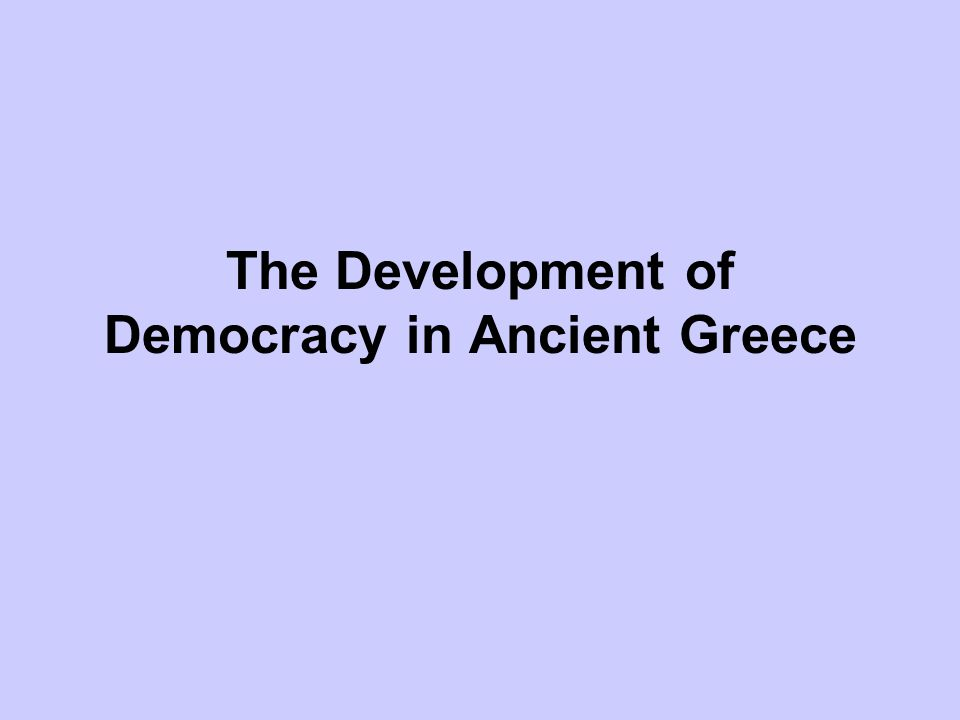 The Development of Democracy in Ancient Greece