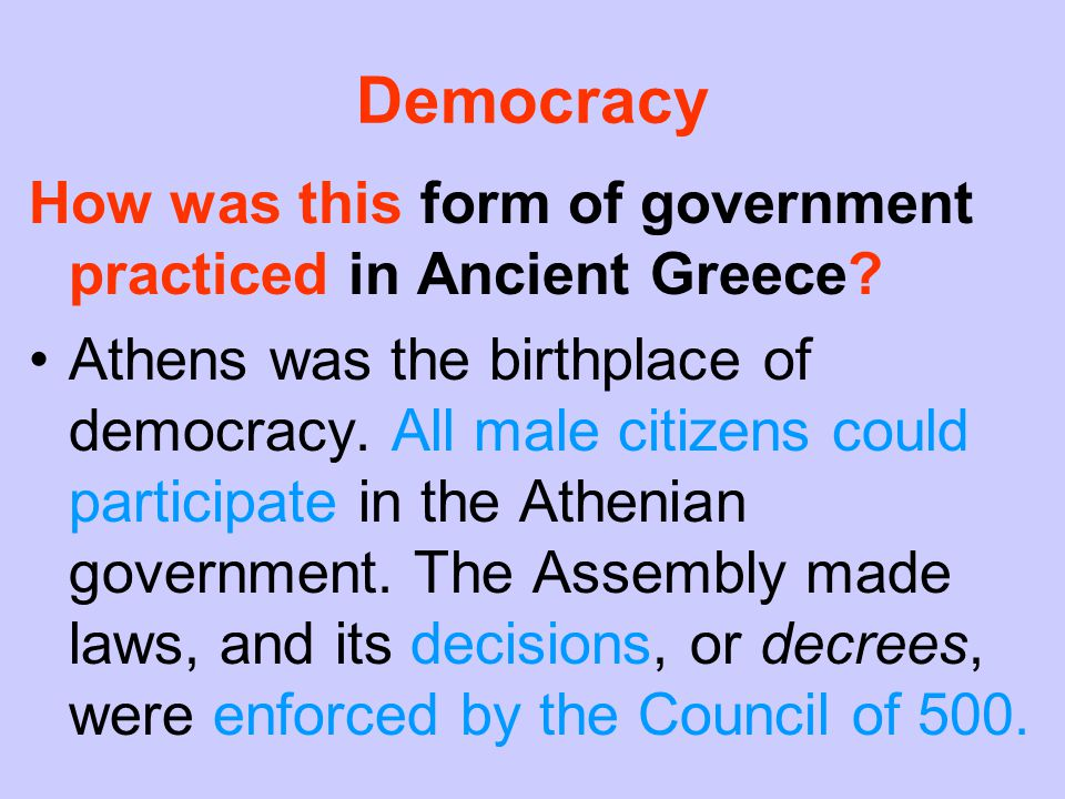 Democracy How was this form of government practiced in Ancient Greece.