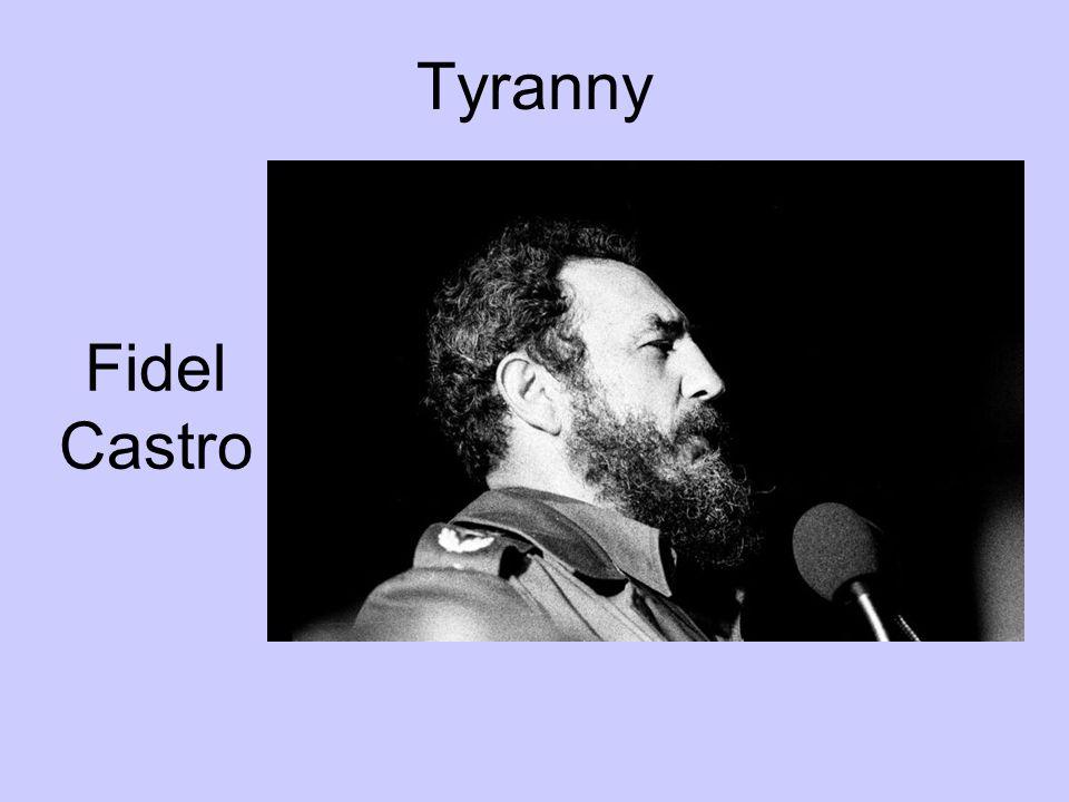 Tyranny Fidel Castro