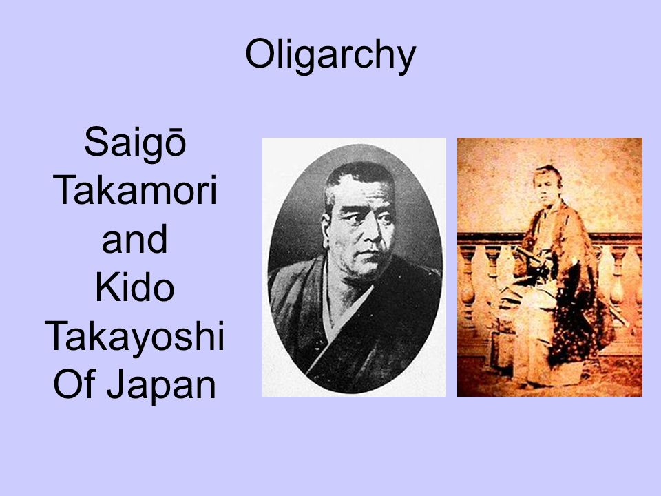 Oligarchy Saigō Takamori and Kido Takayoshi Of Japan