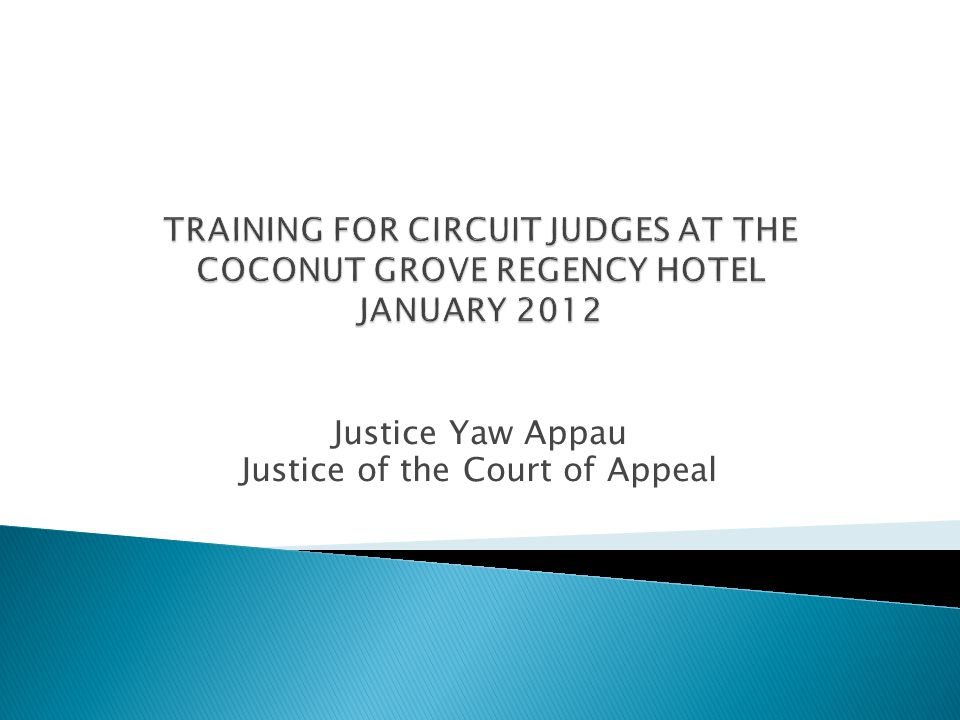 Justice Yaw Appau Justice of the Court of Appeal