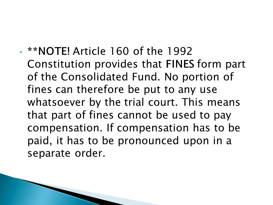 **NOTE! Article 160 of the 1992 Constitution provides that FINES form part of the Consolidated Fund. No portion of fines can therefore be put to any u
