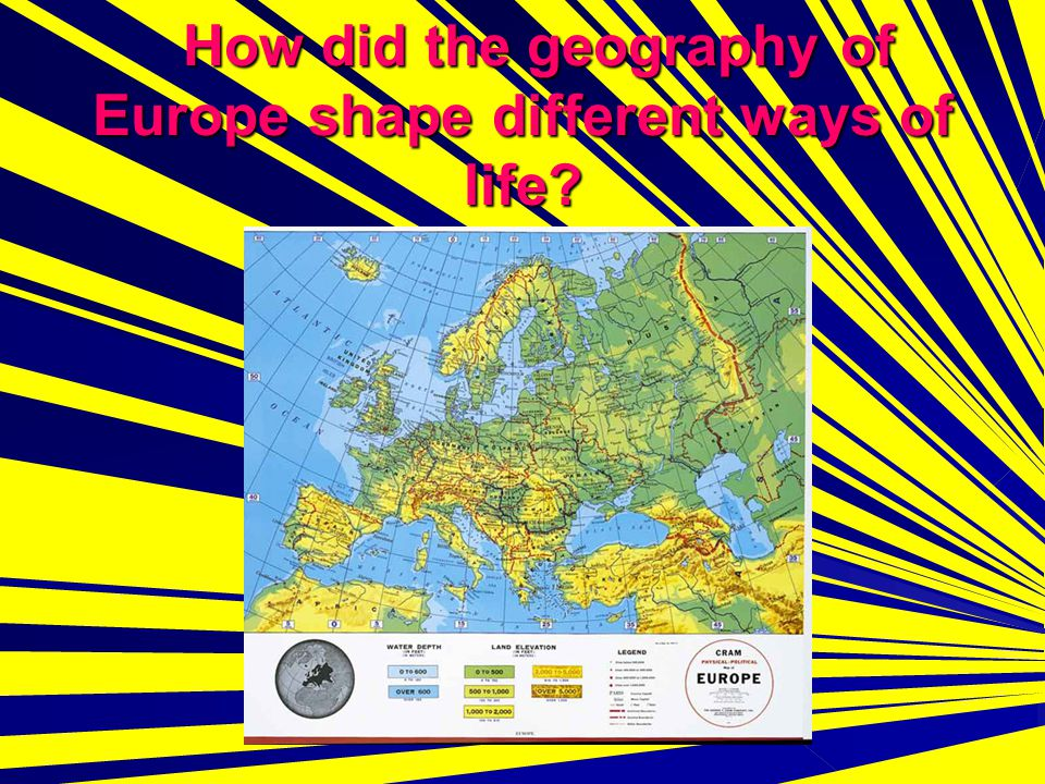 How did the geography of Europe shape different ways of life.