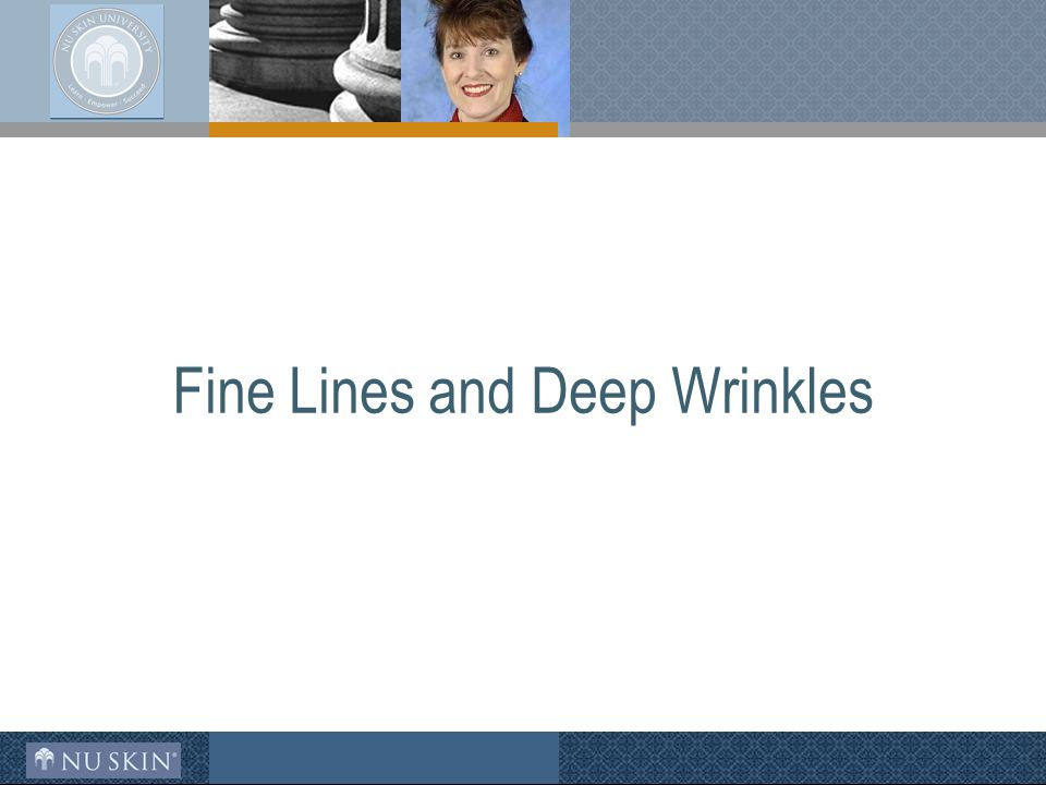 Fine Lines and Deep Wrinkles
