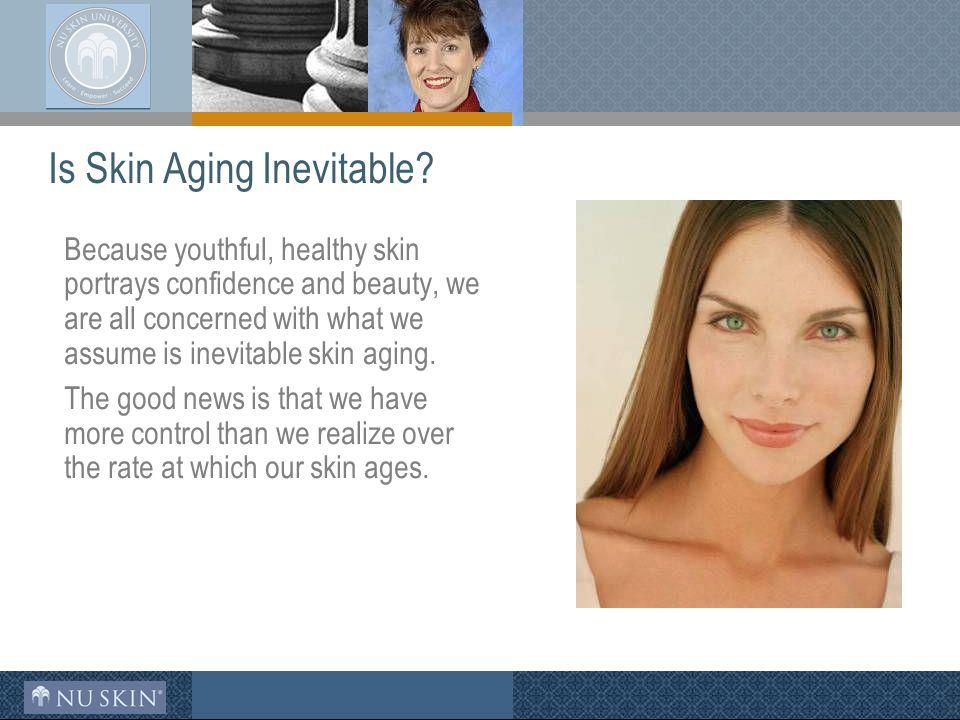 Is Skin Aging Inevitable.