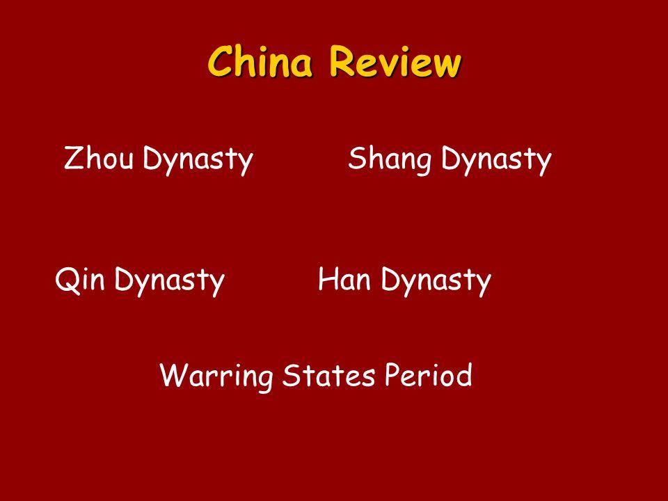 China Review Zhou DynastyShang Dynasty Qin DynastyHan Dynasty Warring States Period
