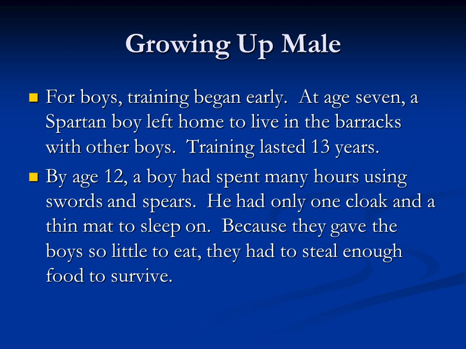 Growing Up Male For boys, training began early.