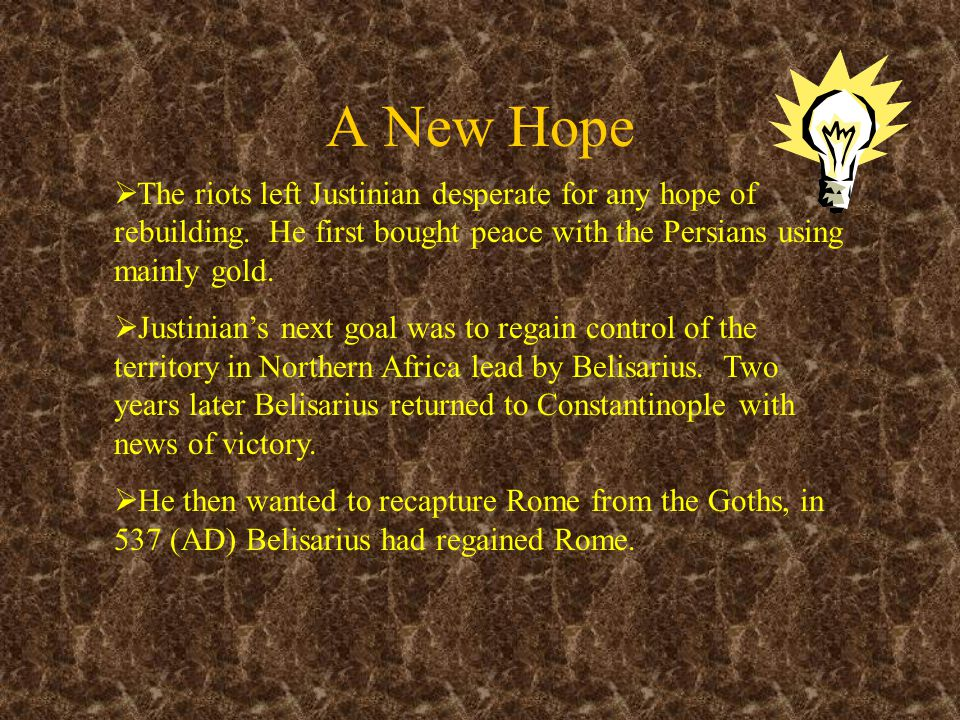 A New Hope  The riots left Justinian desperate for any hope of rebuilding.