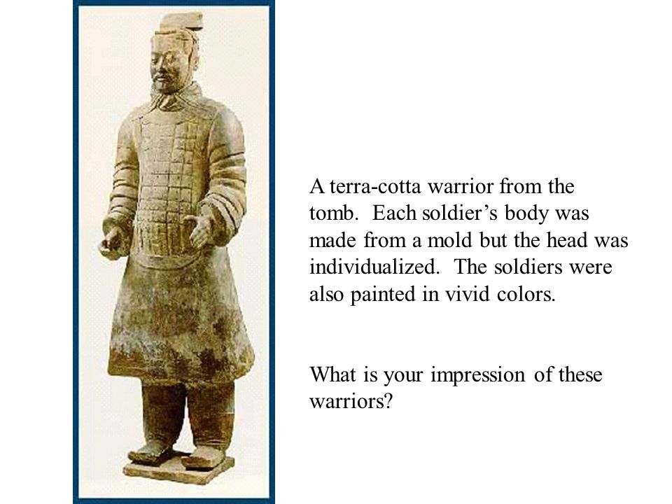 A terra-cotta warrior from the tomb.