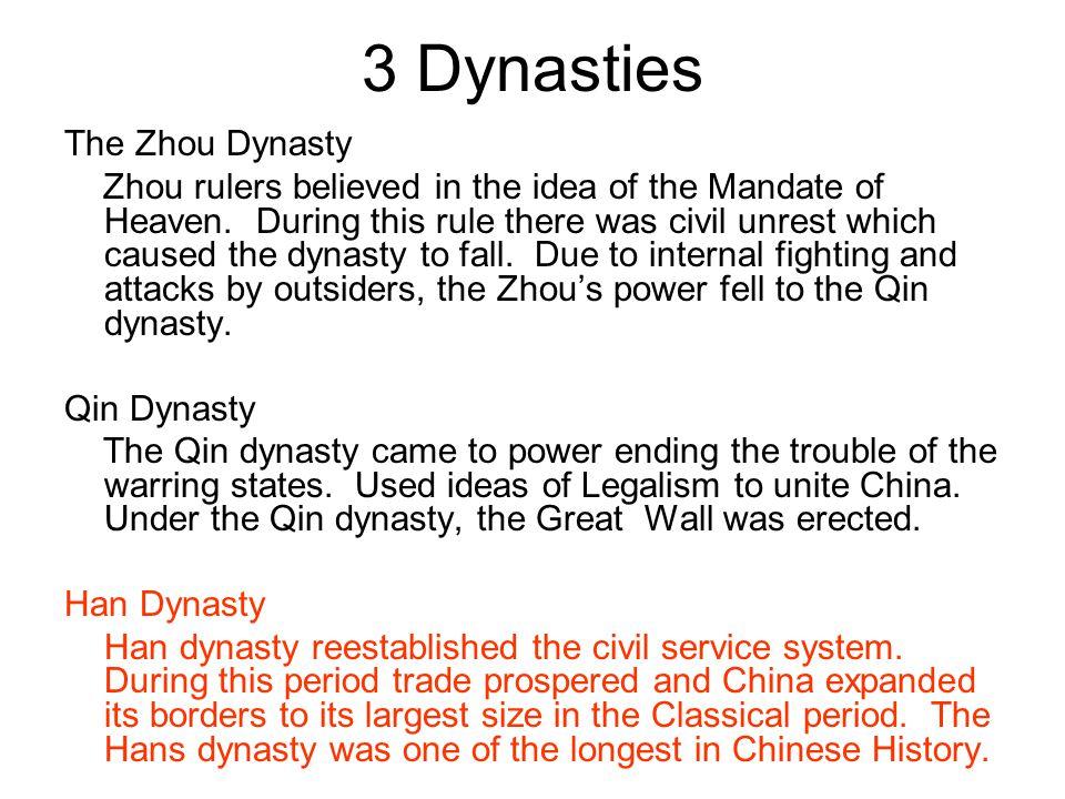 3 Dynasties The Zhou Dynasty Zhou rulers believed in the idea of the Mandate of Heaven.