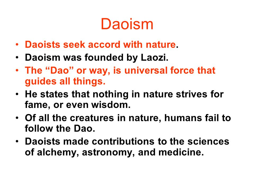 Daoism Daoists seek accord with nature.Daoism was founded by Laozi.