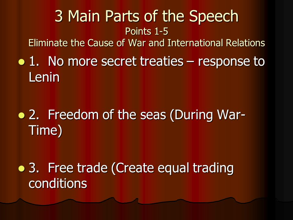 3 Main Parts of the Speech Points 1-5 Eliminate the Cause of War and International Relations 1.