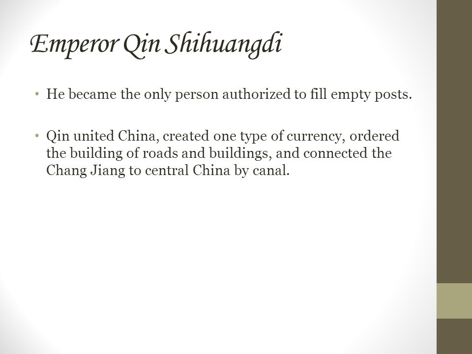 Emperor Qin Shihuangdi He became the only person authorized to fill empty posts.