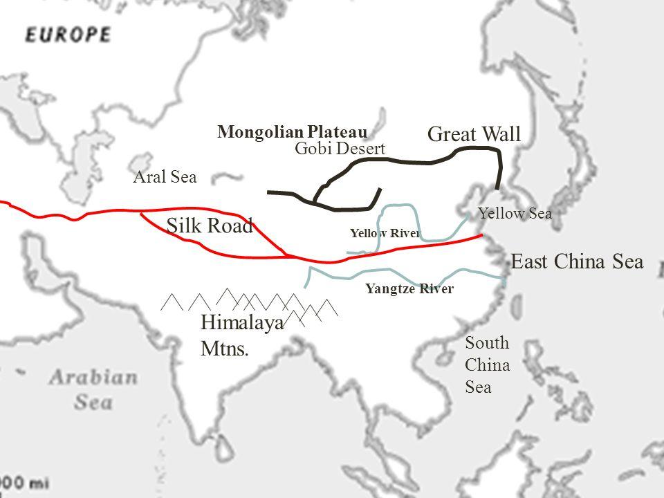 Aral Sea Himalaya Mtns. Yellow Sea East China Sea South China Sea Gobi Desert Mongolian Plateau Yellow River Silk Road Great Wall Yangtze River