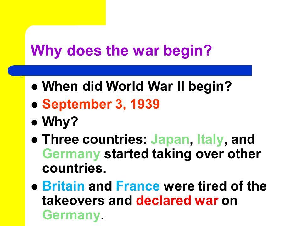 Why does the war begin. When did World War II begin.