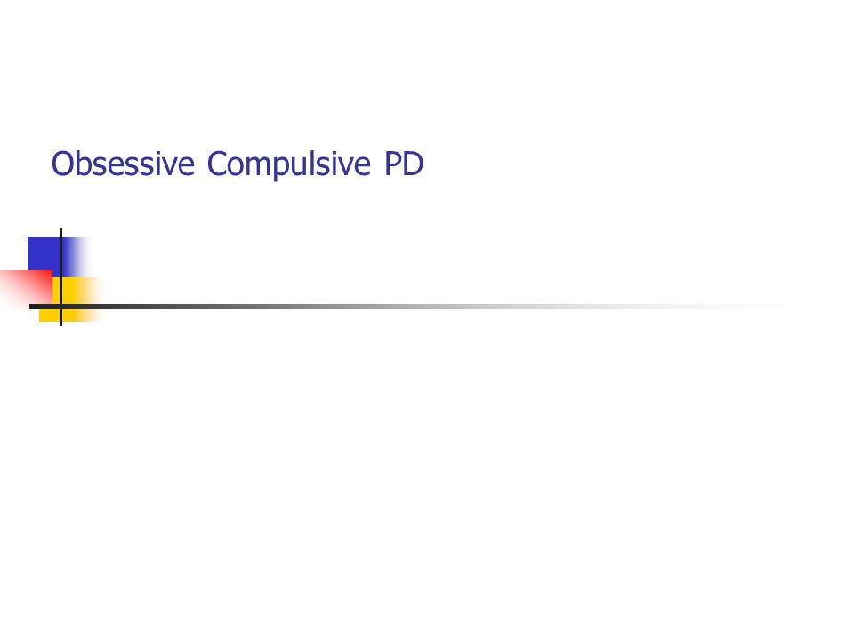 Obsessive Compulsive PD