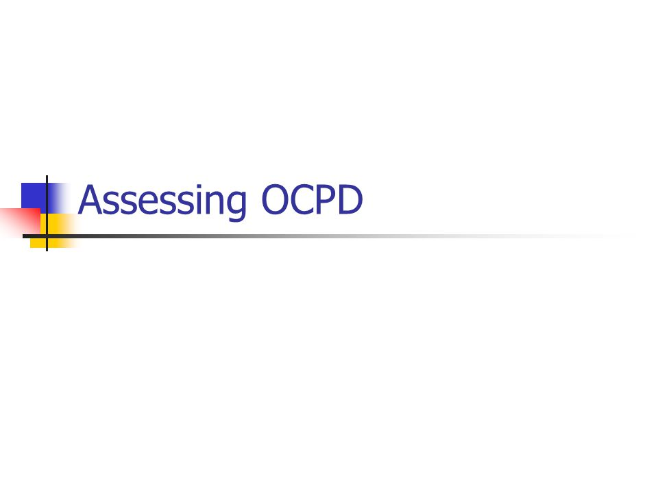 Assessing OCPD