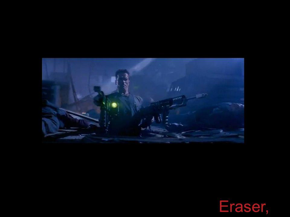 Eraser, 1996.