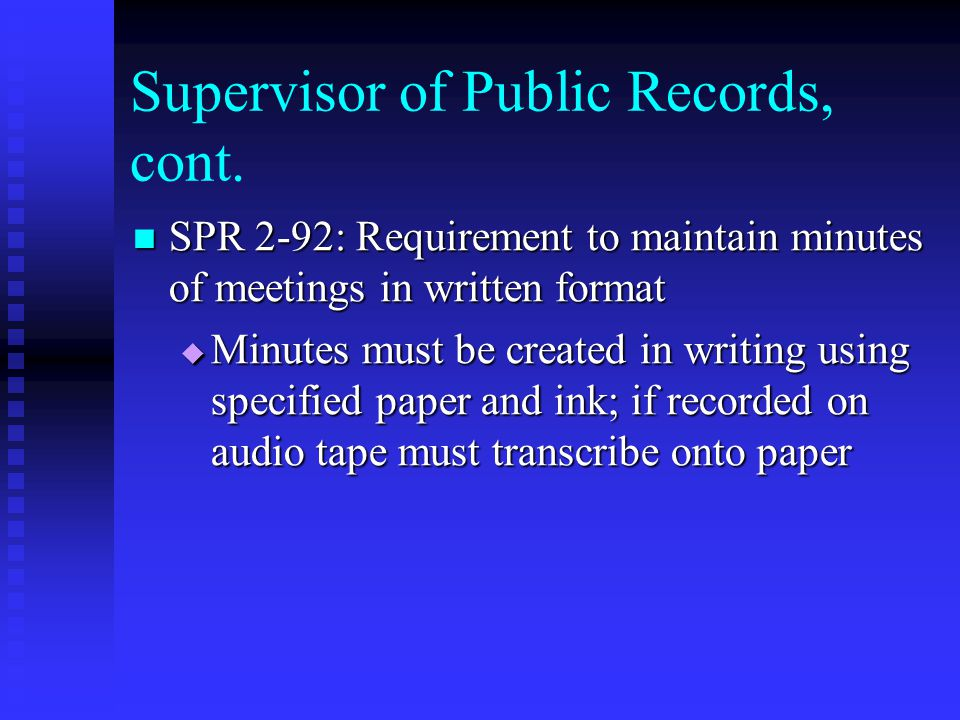Supervisor of Public Records, cont.