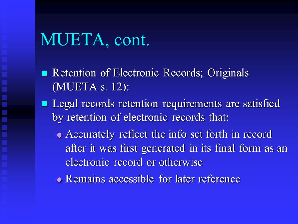 MUETA, cont. Retention of Electronic Records; Originals (MUETA s.
