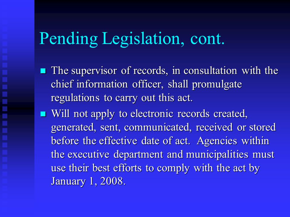 Pending Legislation, cont.