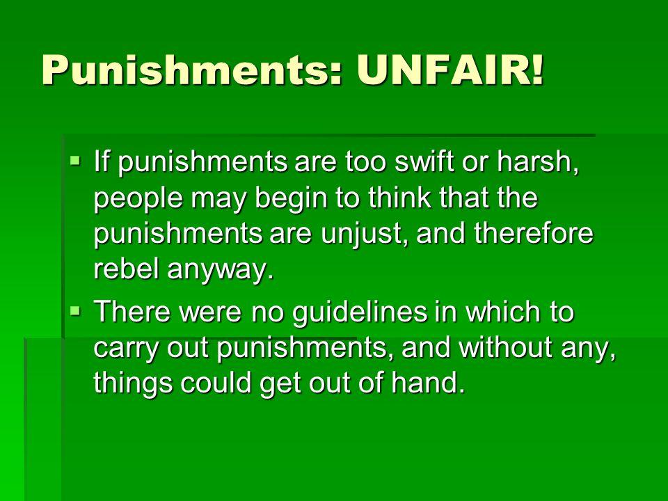 Punishments: UNFAIR.