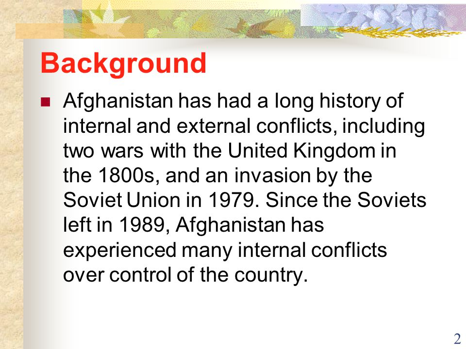 53 Anti-Taliban War Against Terrorism Original objective was to capture Osama Bin Laden.