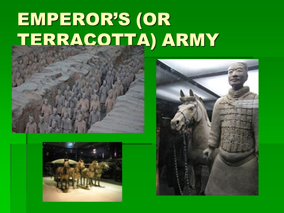 EMPEROR'S (OR TERRACOTTA) ARMY