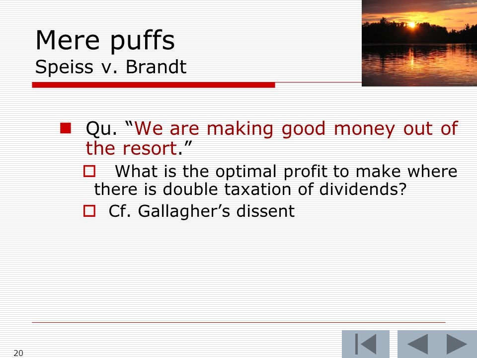"""Mere puffs Speiss v. Brandt 20 Qu. """"We are making good money out of the resort.""""  What is the optimal profit to make where there is double taxation o"""