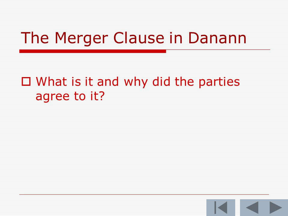 The Merger Clause in Danann  What is it and why did the parties agree to it