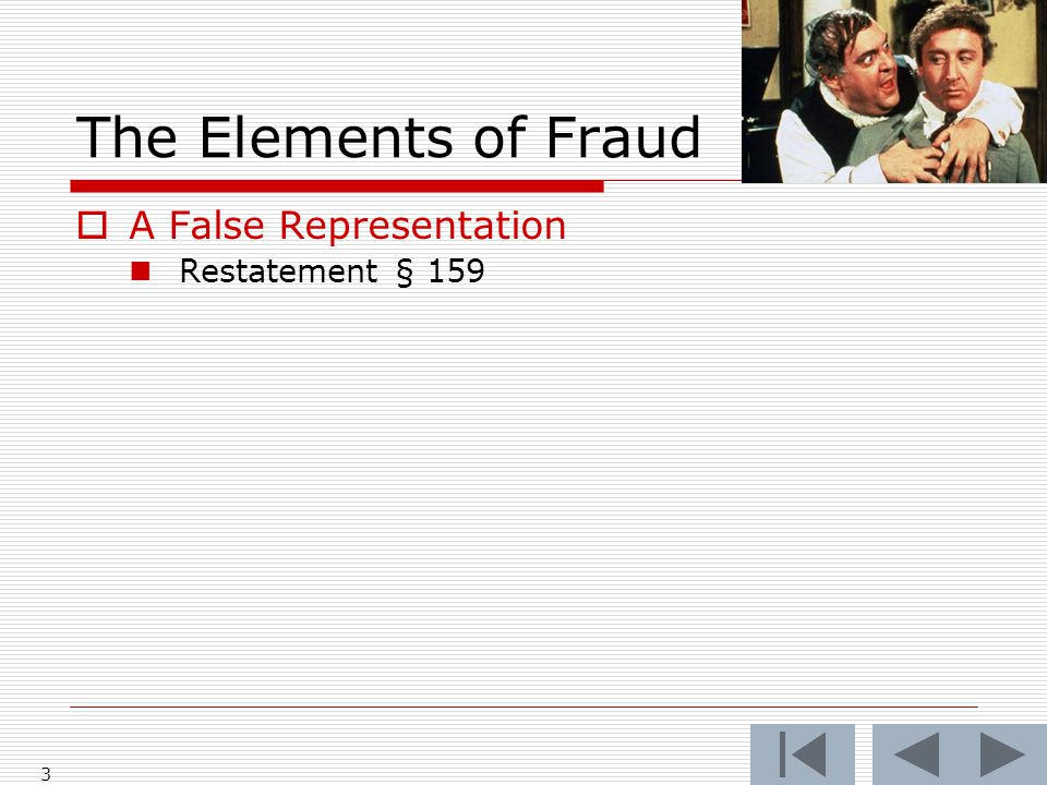The Elements of Fraud  A False Representation Restatement § 159 3