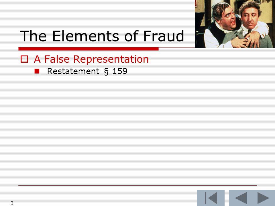 The Elements of Fraud  A False Representation Restatement § 159 3