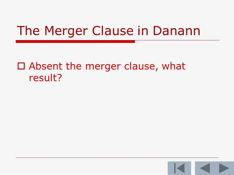 The Merger Clause in Danann  Absent the merger clause, what result?