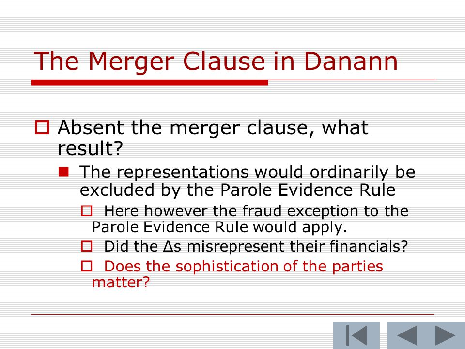 The Merger Clause in Danann  Absent the merger clause, what result.