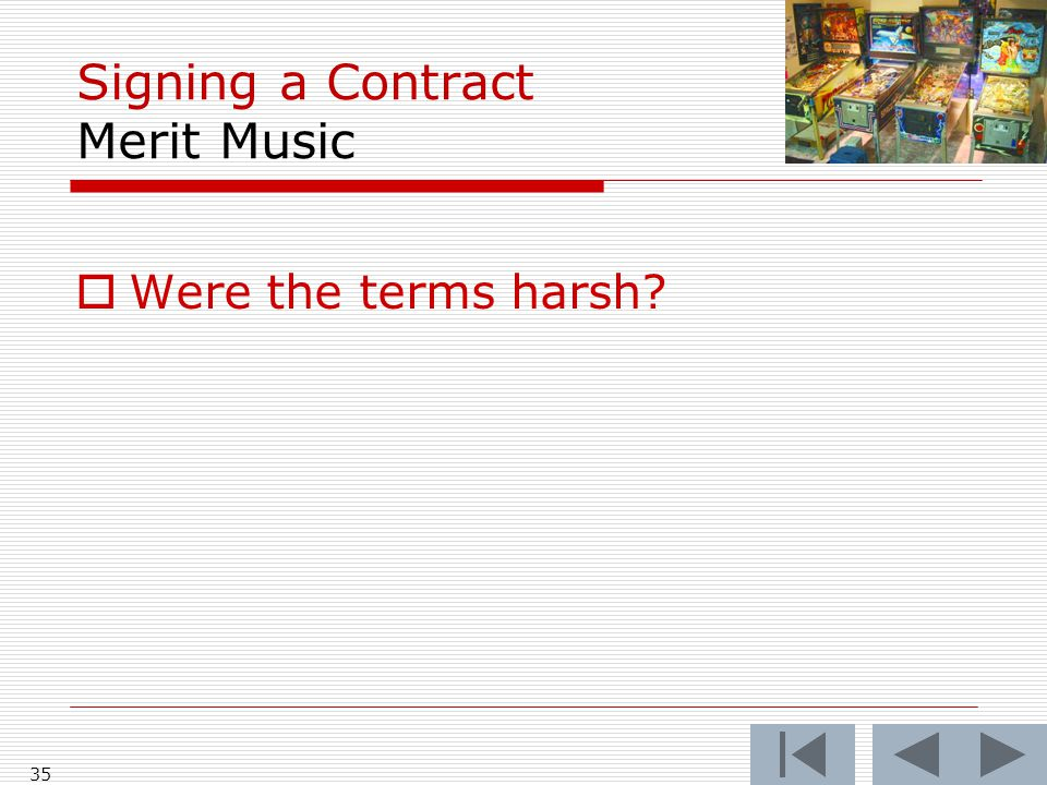 Signing a Contract Merit Music  Were the terms harsh? 35