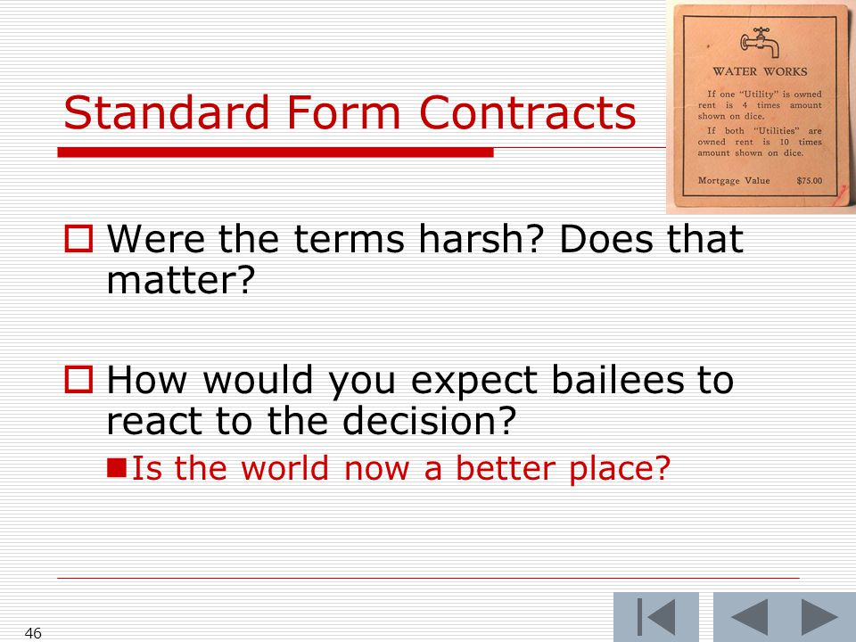 Standard Form Contracts  Were the terms harsh. Does that matter.