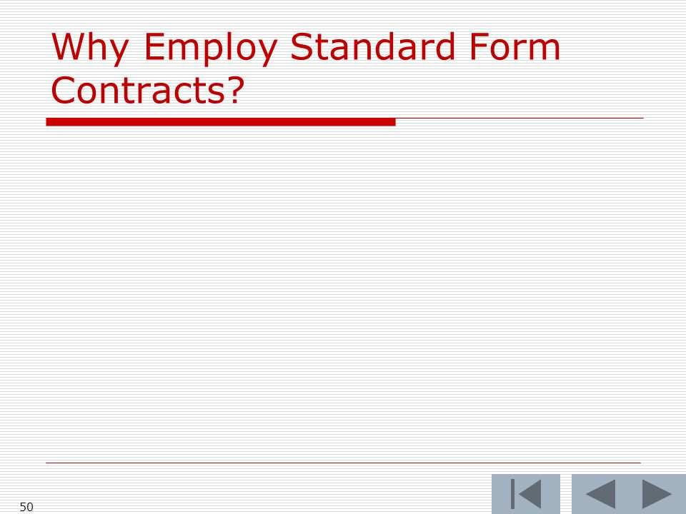 Why Employ Standard Form Contracts? 50