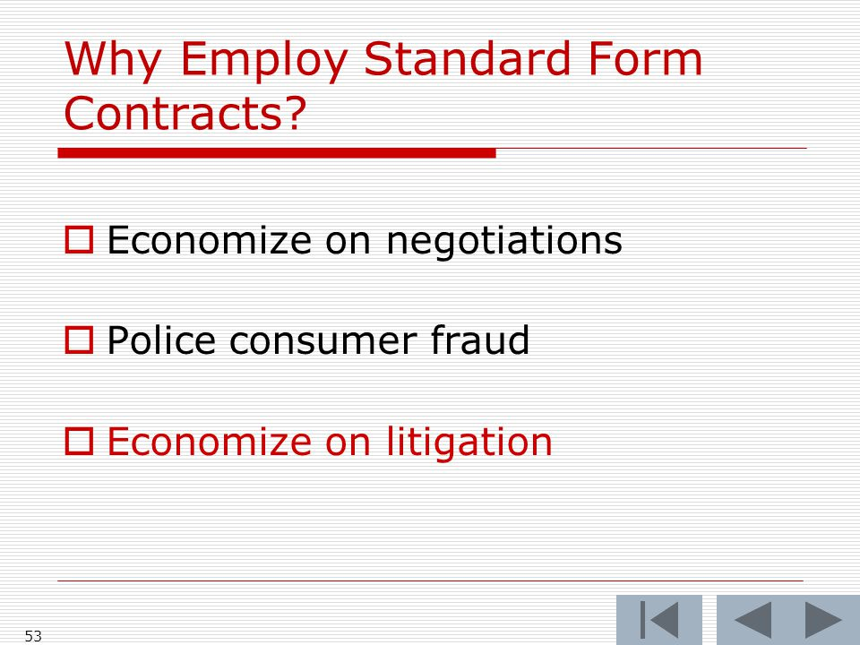Why Employ Standard Form Contracts.