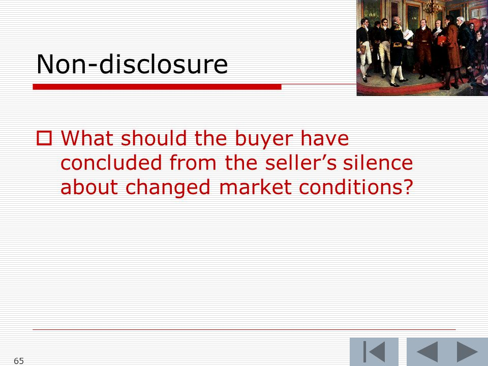 Non-disclosure  What should the buyer have concluded from the seller's silence about changed market conditions.