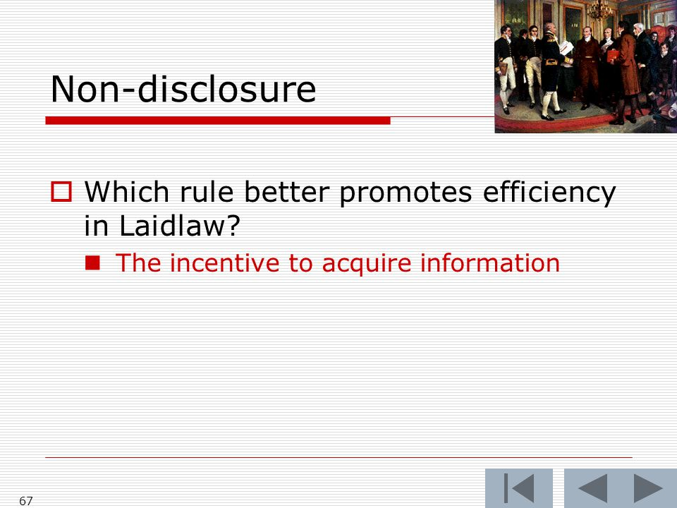 Non-disclosure  Which rule better promotes efficiency in Laidlaw.