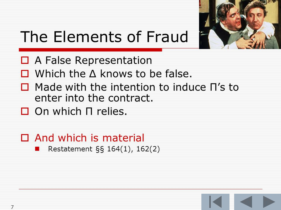 The Elements of Fraud  A False Representation  Which the Δ knows to be false.