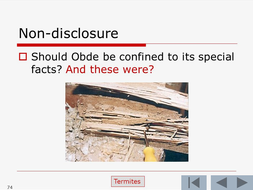 Non-disclosure  Should Obde be confined to its special facts? And these were? 74 Termites